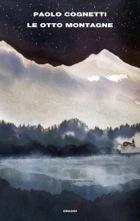 Su «Le otto montagne» di Paolo Cognetti