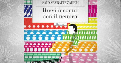 Su «Brevi incontri con il nemico» di Saïd Sayrafiezadeh