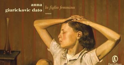 Su «La figlia femmina» di Anna Giurickovic Dato