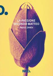 «La passione secondo Matteo», Neo edizioni, 2017