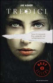 «13» di Jay Asher, Mondadori, traduzione di L. Borgotallo, M. C. Dallavalle