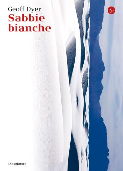 «Sabbie bianche», Il Saggiatore, traduzione di Katia Bagnoli