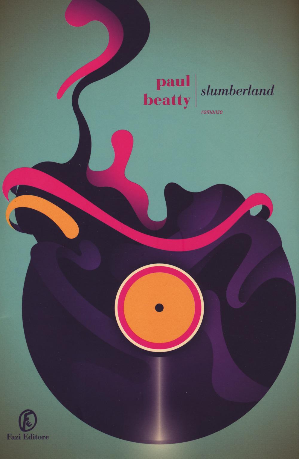 «Slumberland» di Paul Beatty, traduzione di Silvia Castoldi, edizione Fazi