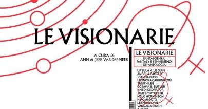 «Le visionarie»: il linguaggio dei mondi possibili