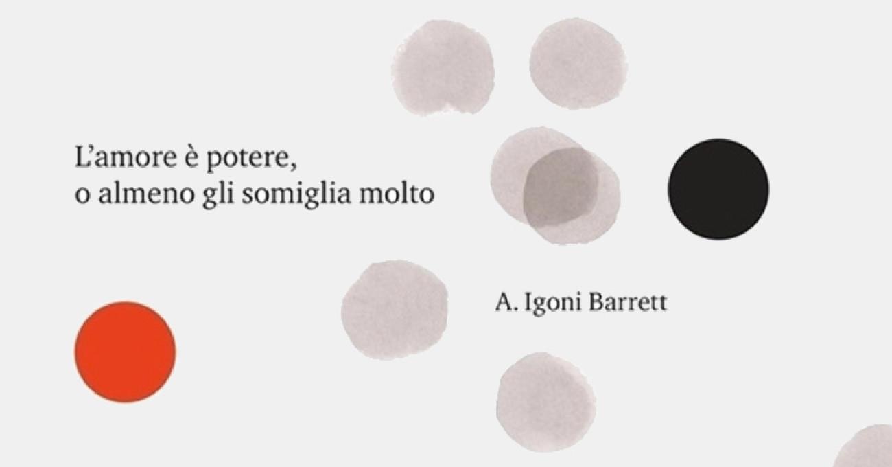Su «L'amore è potere o almeno gli somiglia molto» di Igoni Barrett
