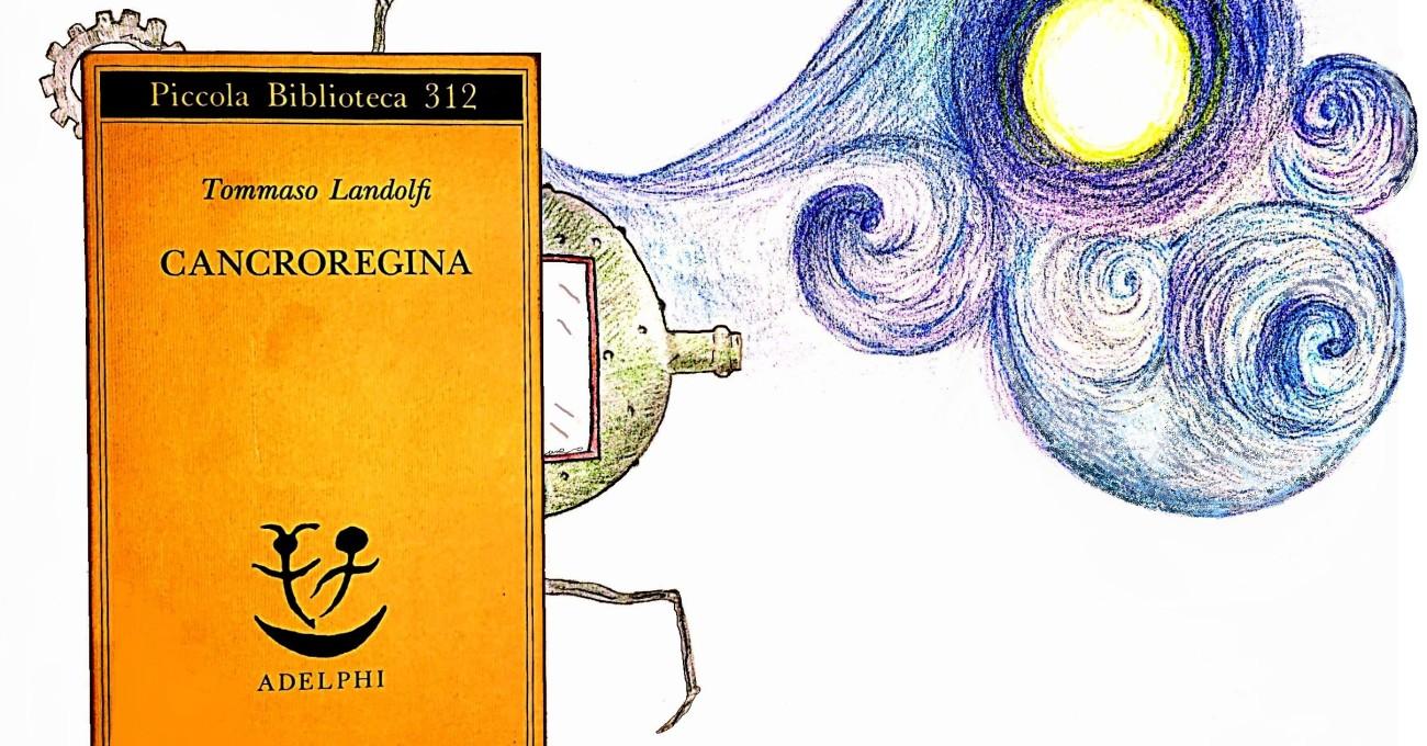 «Cancroregina», per una visione landolfiana del Fantastico italiano