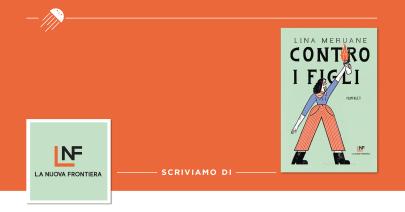 La retorica della maternità e i suoi inganni: su «Contro i figli» di Lina Meruane