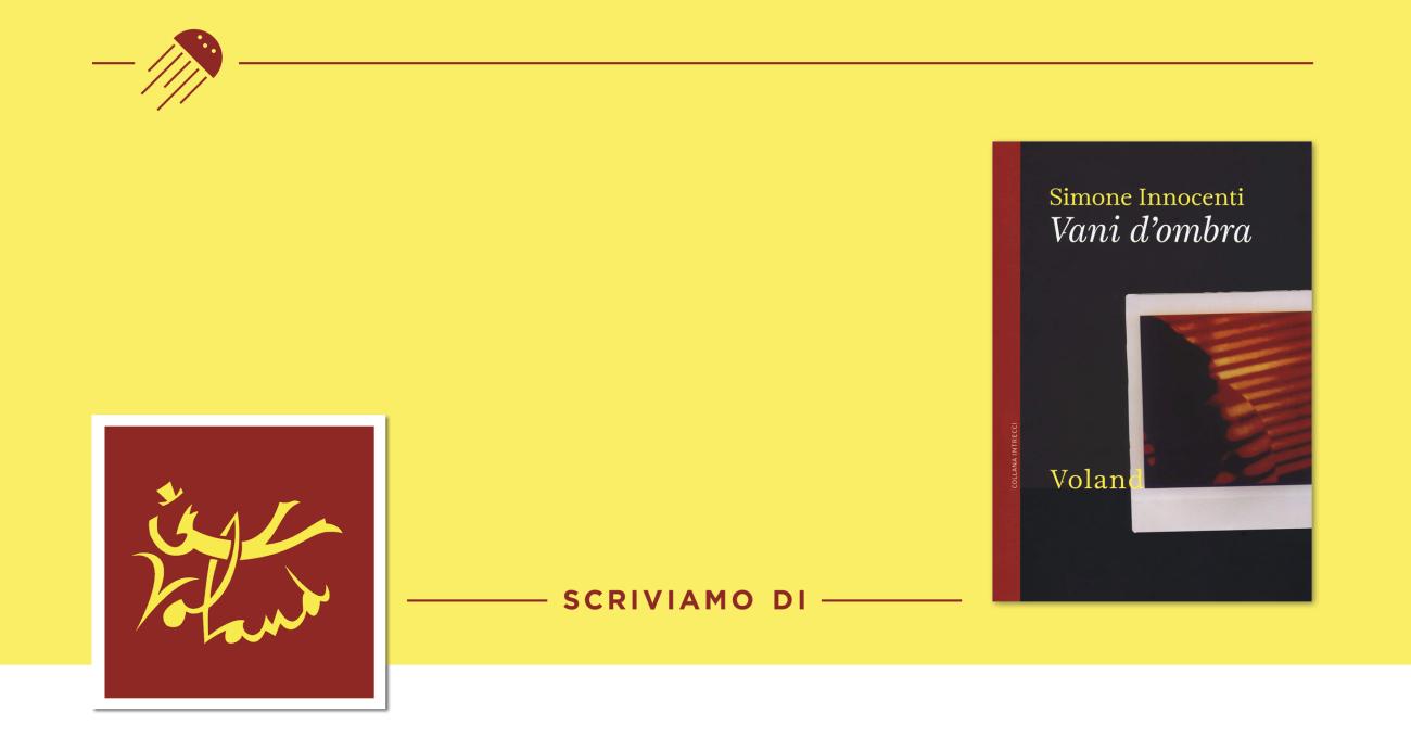 Di bianco il trauma: «Vani d'ombra» di Simone Innocenti