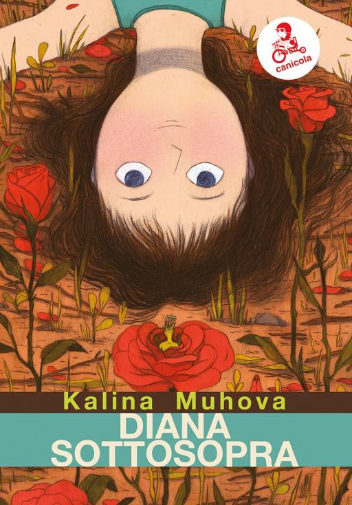 Diana Sottosopra, di Kalina Muhova Canicola edizioni