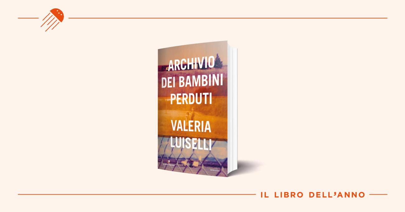 Il libro dell'anno: Archivio dei bambini perduti di Valeria Luiselli
