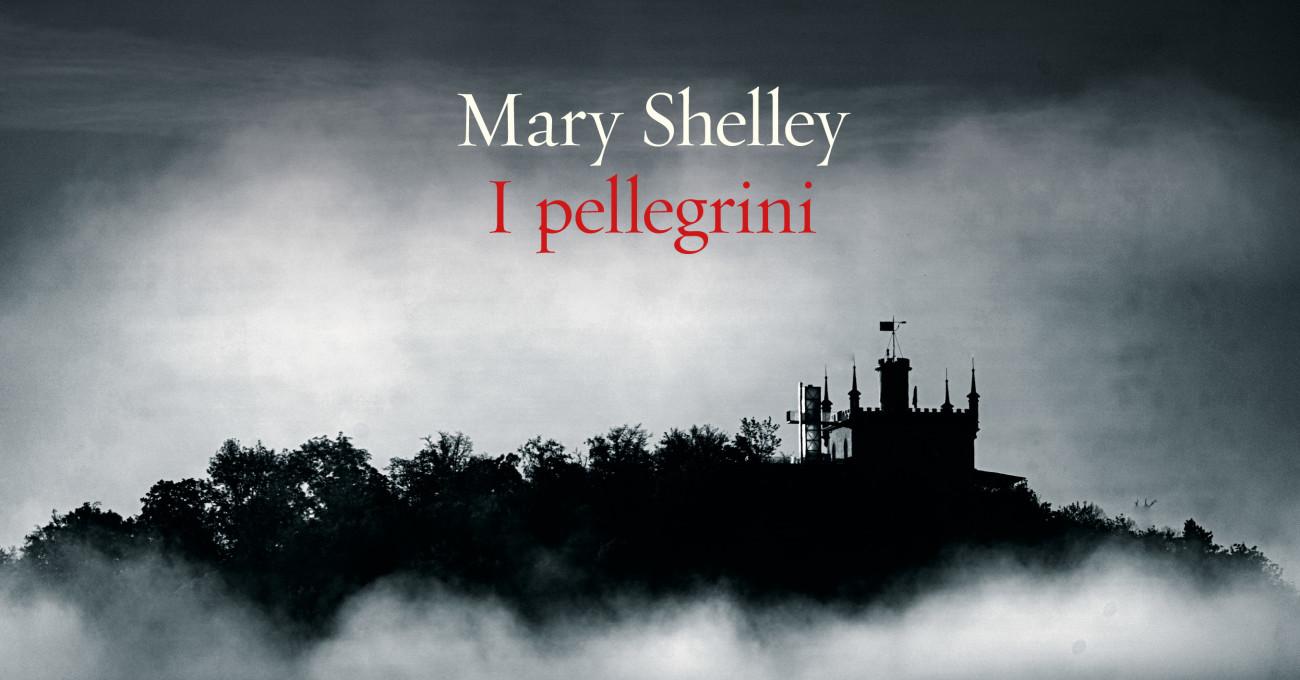 I pellegrini – Mary Shelley