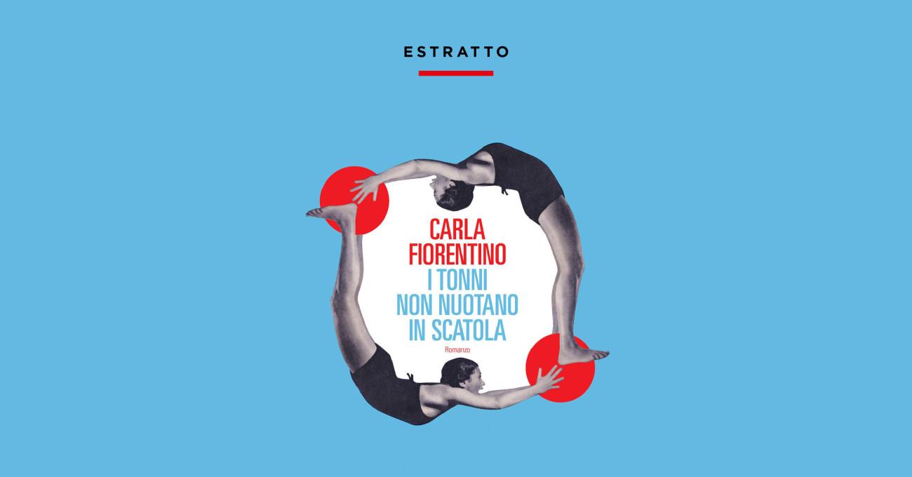 I tonni non nuotano in scatola di Carla Fiorentino – Un estratto