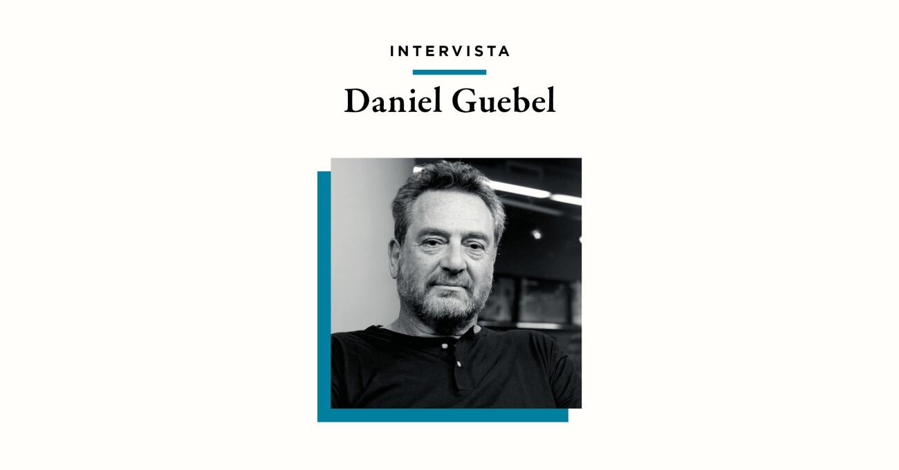 Intervista a Daniel Guebel, autore de L'uomo che inventava le città