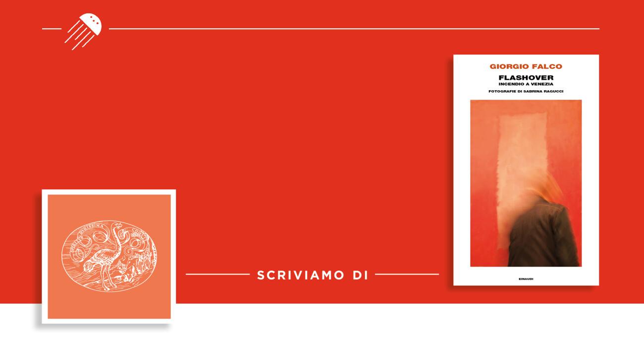 Incendio capitale: su Flashover di Giorgio Falco e Sabrina Ragucci