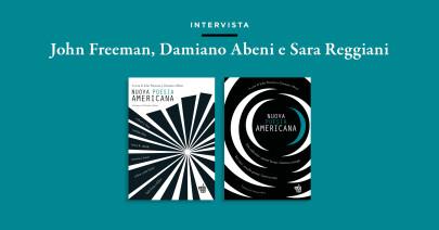 Nuova Poesia Americana – Intervista a Freeman, Abeni, Reggiani